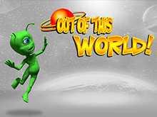 Out Of This World – виртуальный слот от разработчика Betsotf с оригинальной идеей
